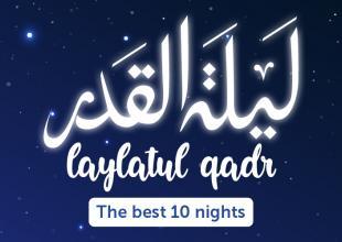 The Last 10 Days of Ramadan and MyTenNights
